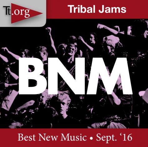 Tribal Jams: Best New Music • Sept. '16