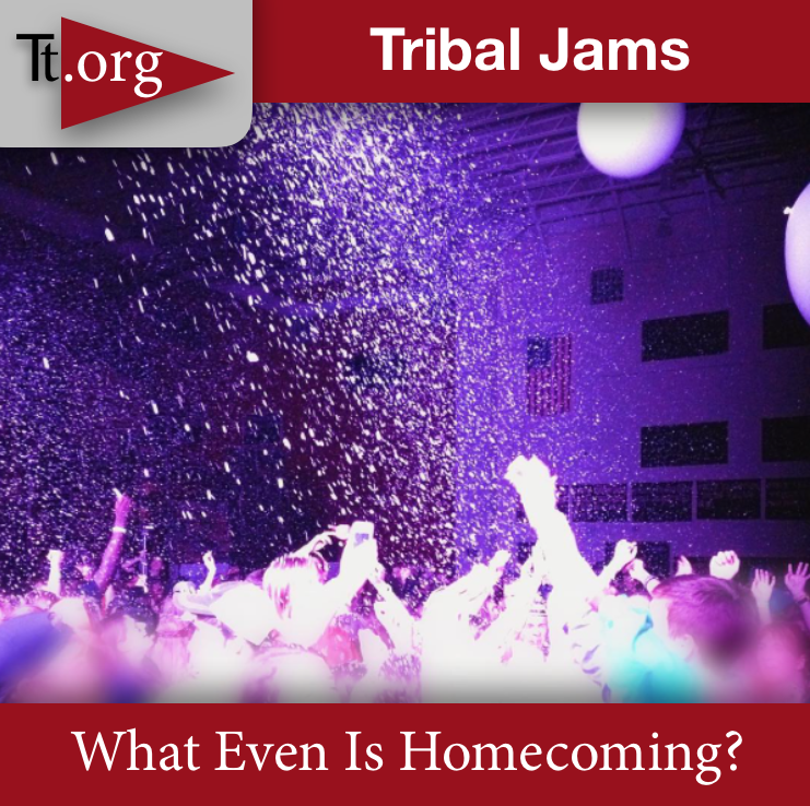 Tribal+Jams+%E2%80%A2+What+Even+Is+Homecoming%3F