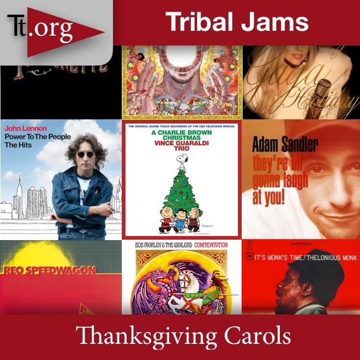 Tribal Jams •Thanksgiving Carols