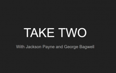 TAKE TWO: Episode 1 with George Bagwell and Jackson Payne